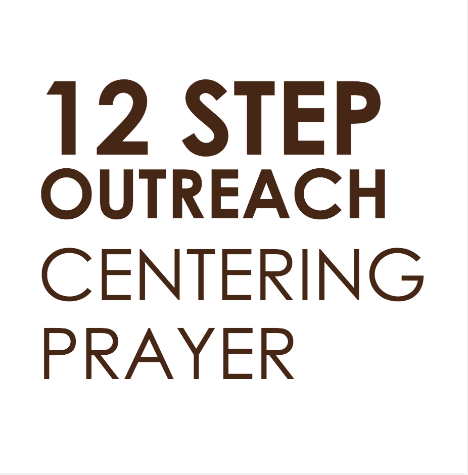12 Step Outreach - Centering Prayer
